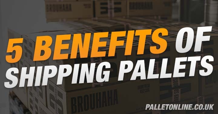 5 Proven Benefits Of Shipping Pallets