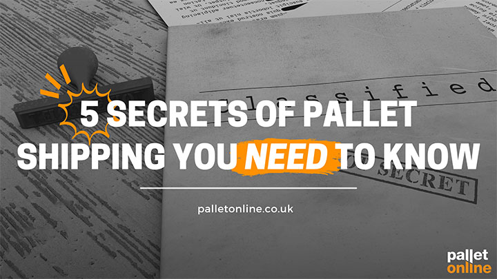 The 5 Secrets of Pallet Shipping You NEED to Know