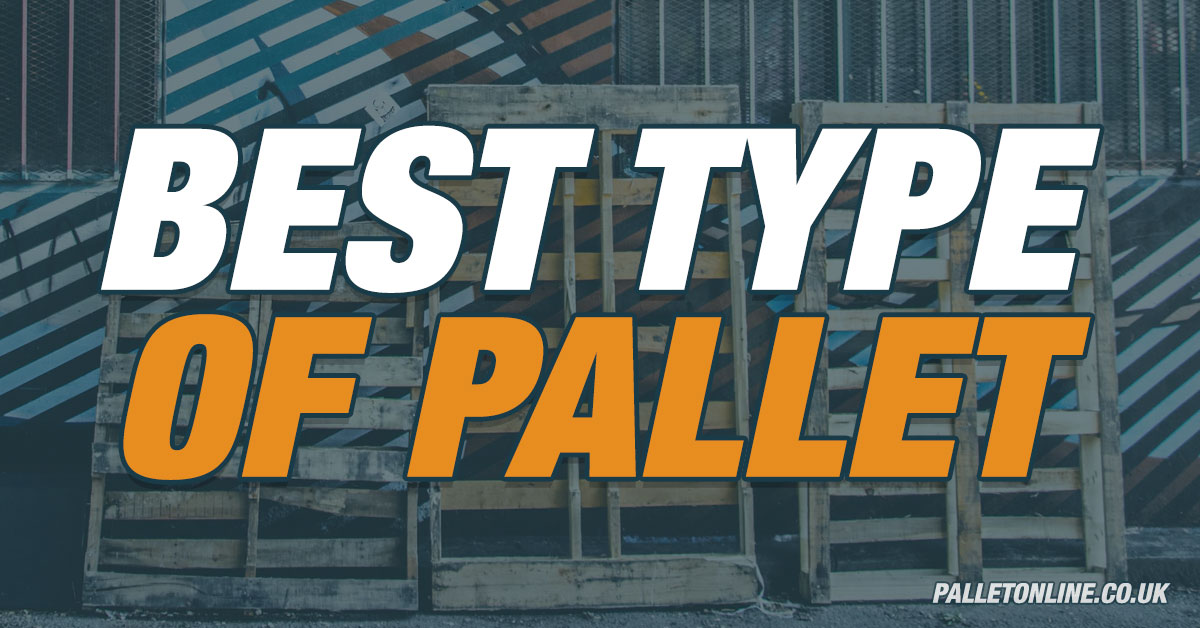 Best Type of Pallet for Pallet Deliveries