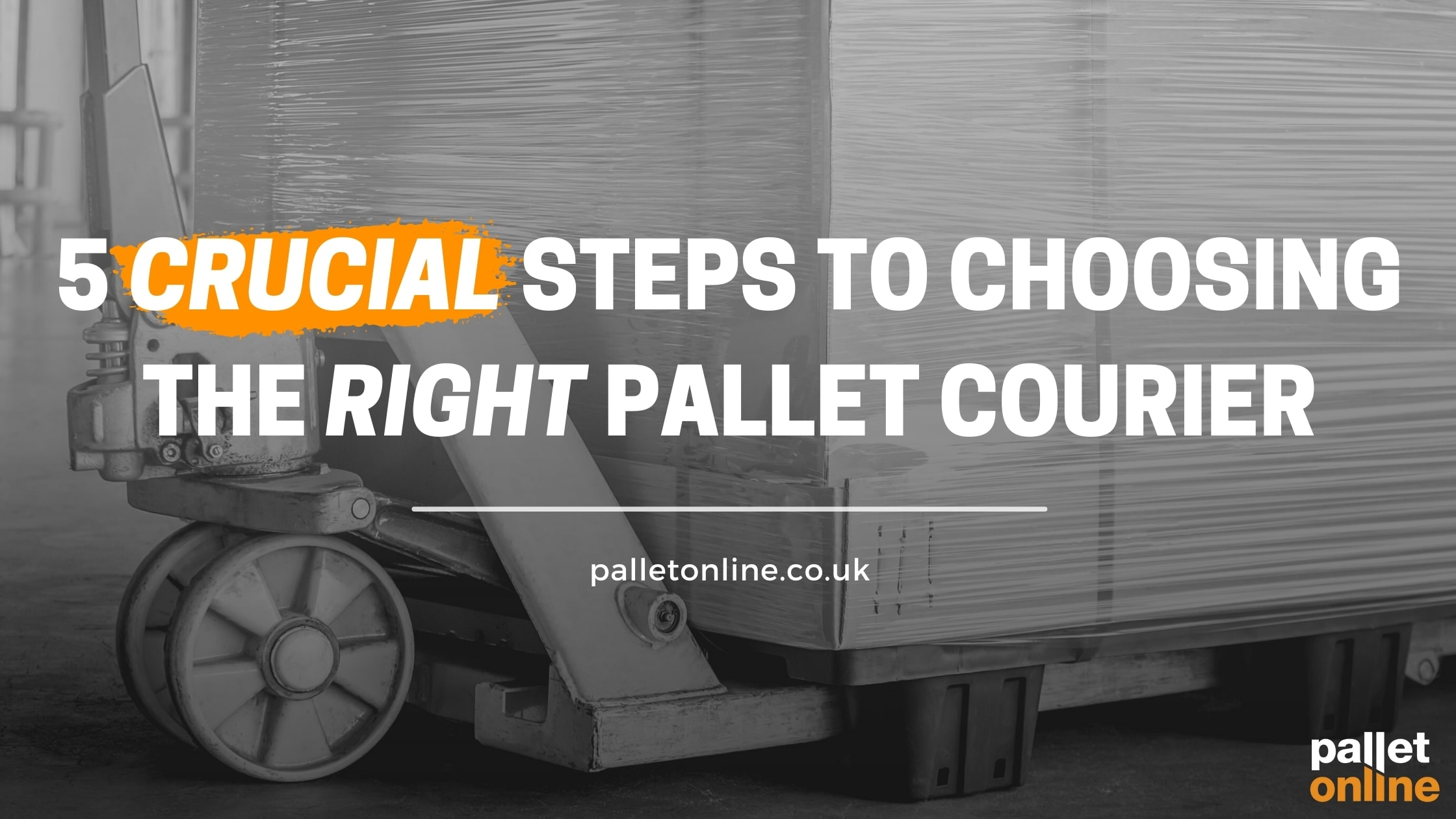 5 Crucial Steps To Choosing The Right Pallet Courier