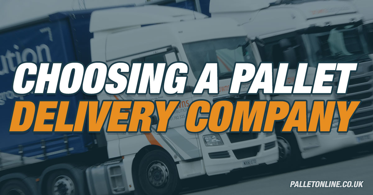 Choosing the Best Pallet Delivery Company