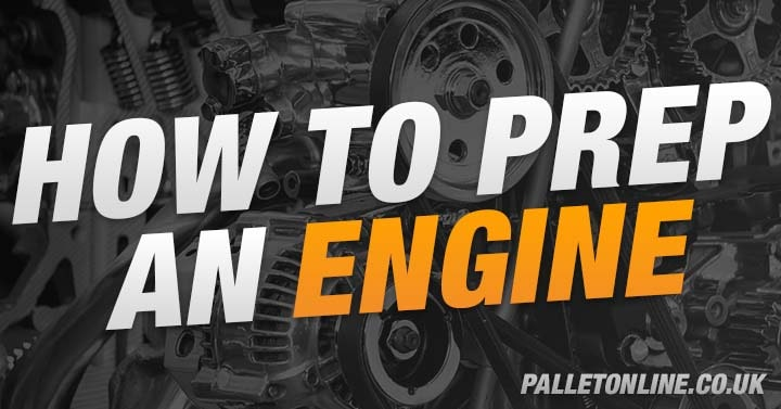 How To Prepare An Engine For Safe Delivery