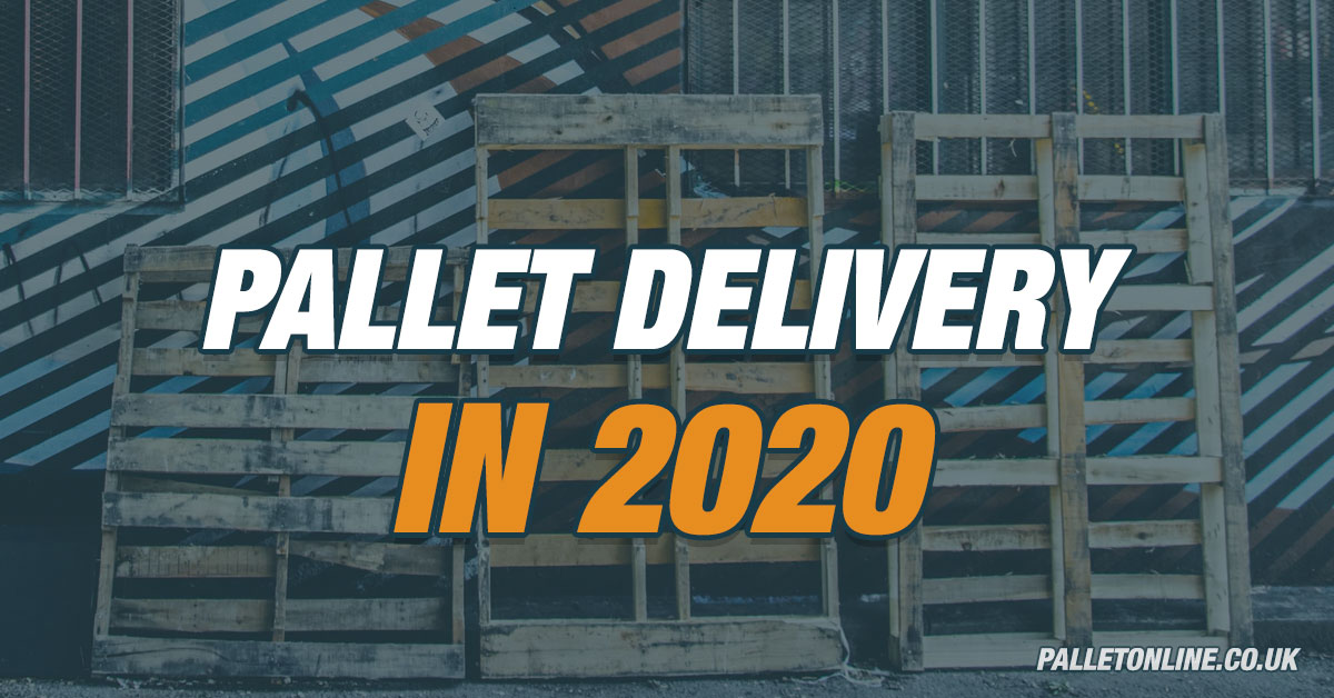 Pallet Delivery in 2020
