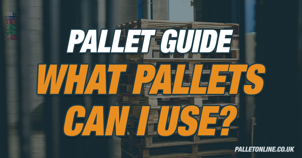 Pallet Guide – What Pallets Can I Use?
