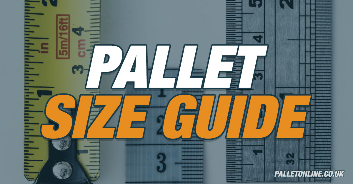 Pallet Size Guide to Help Measure Up