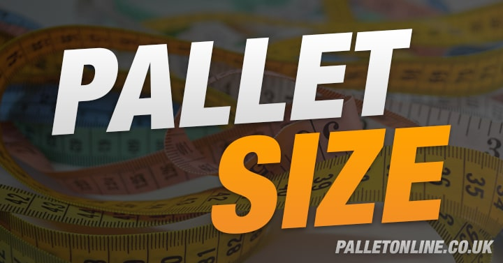 6 Easy Ways To Work Out Which Pallet Size You Need