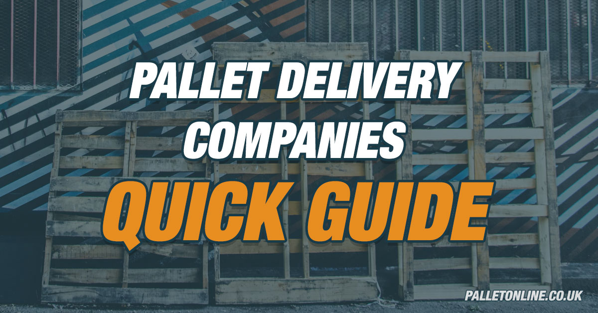 Pallet Delivery Companies - Quick Guide