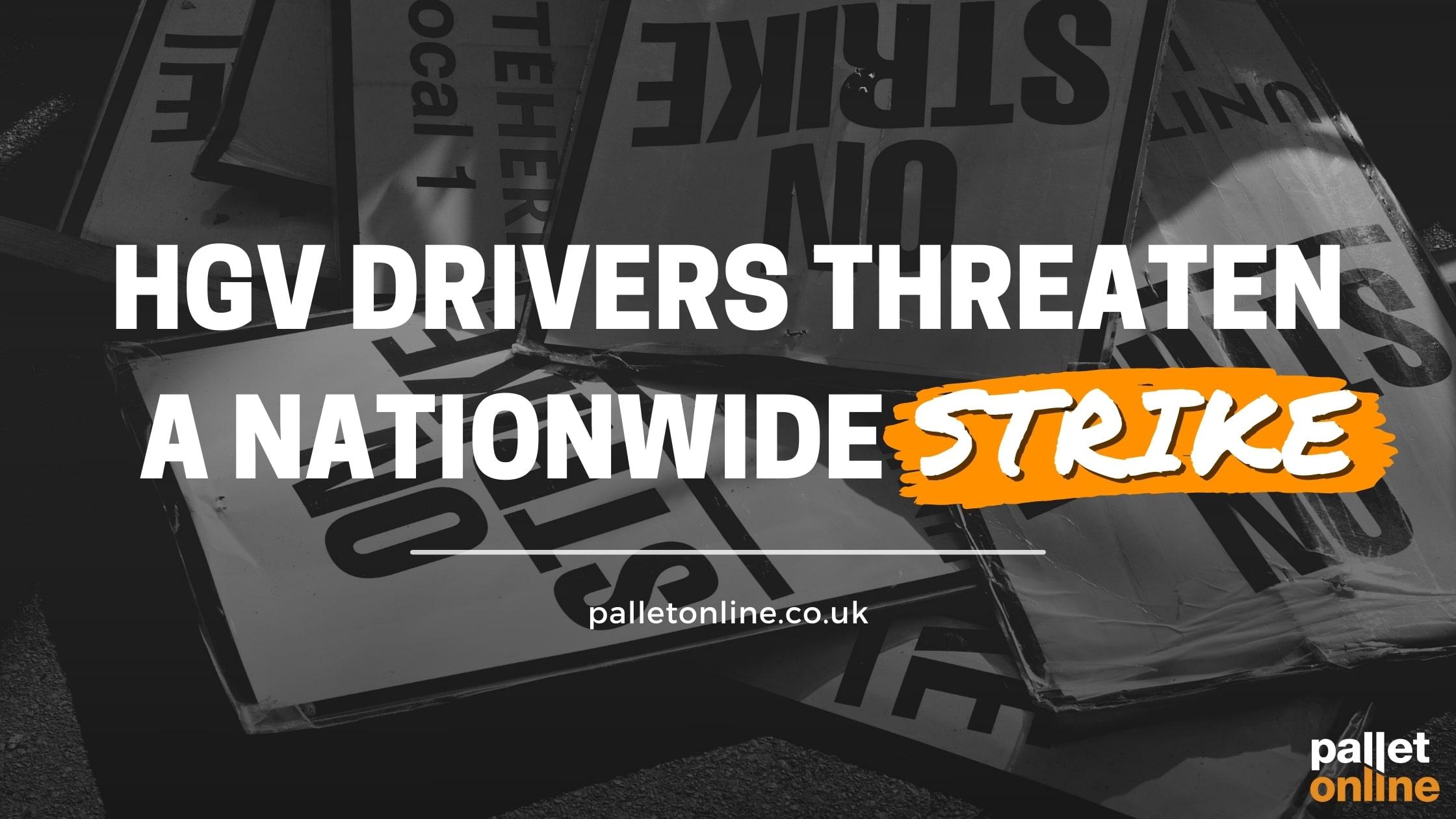 HGV Drivers Threaten A Nationwide Strike