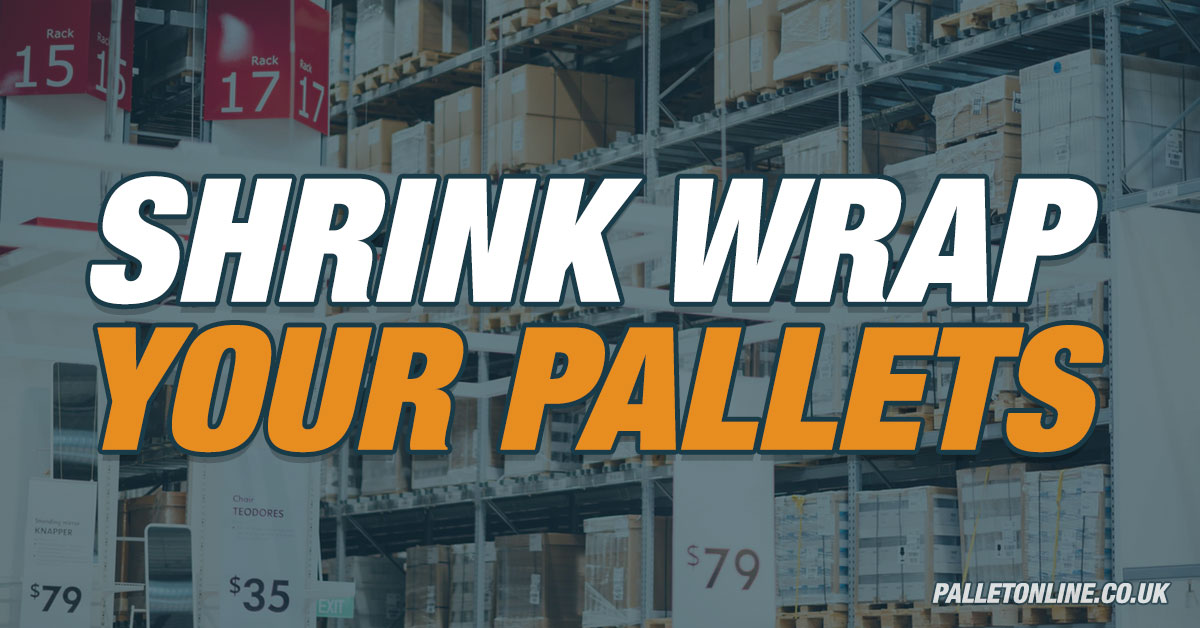 Tips for Shrink Wrapping Pallets