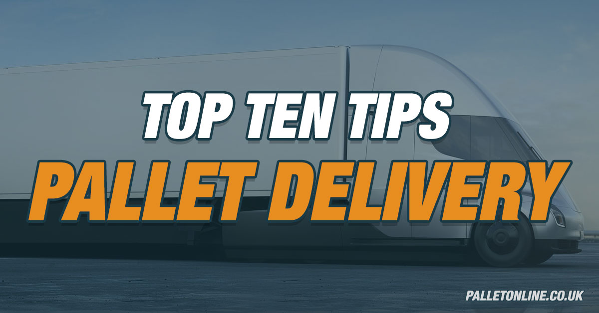 Top 10 Pallet Delivery Tips