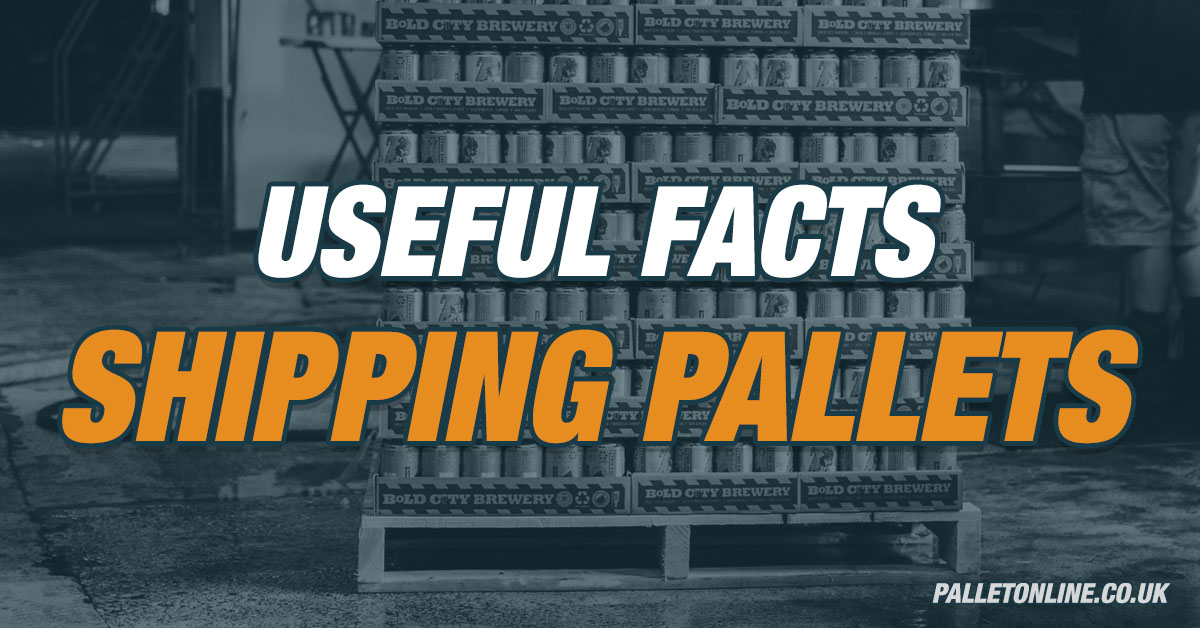 5 Useful Facts - Shipping Pallets