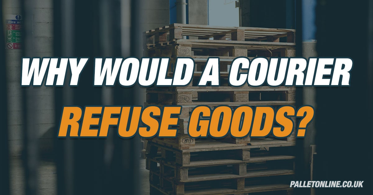 5 Reasons Why a Courier Refuses Goods